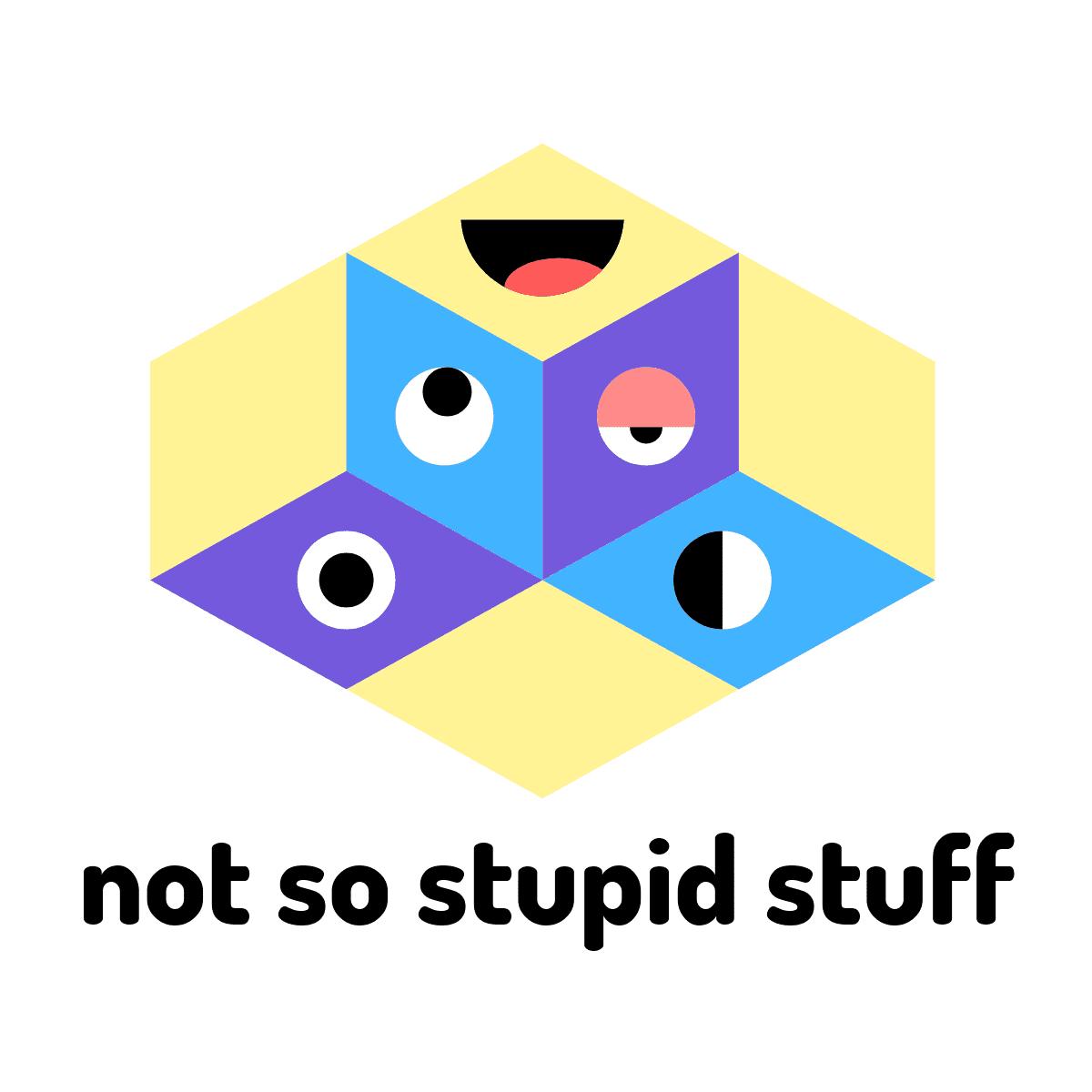 Not So Stupid Stuff