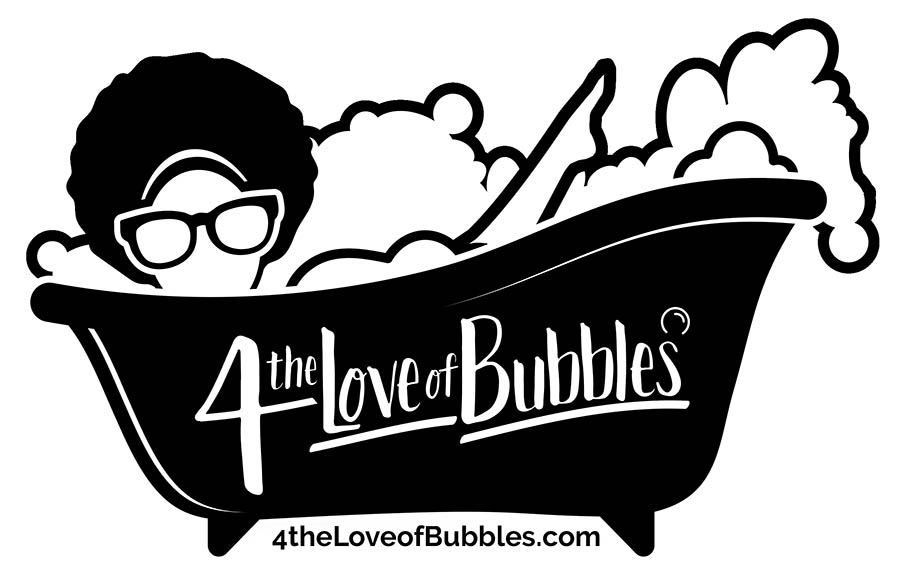 4 the Love of Bubbles