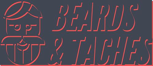 Beards & Taches