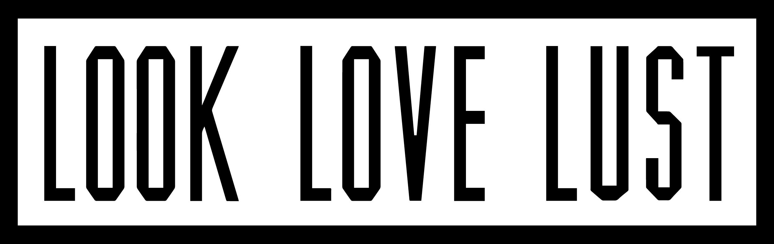 Look Love Lust