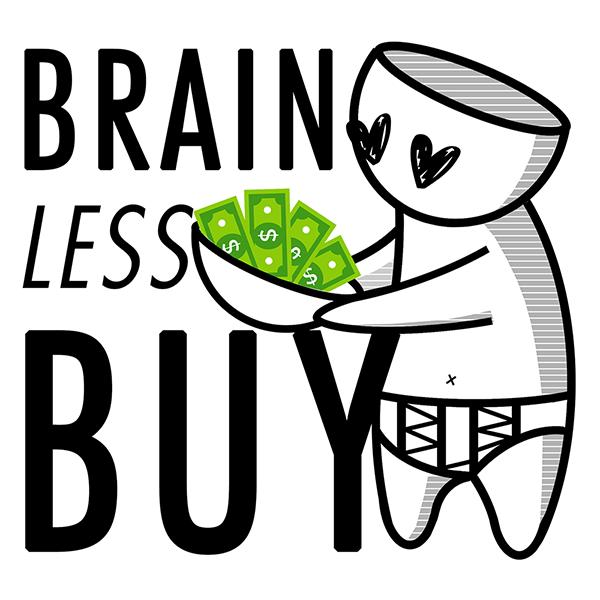 Brainless Buy